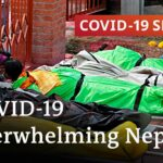 Nepal struggles to cope as COVID-19 cases surge   COVID-19 Special